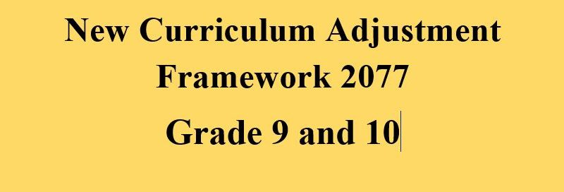 New Curriculum of Grade 9 and 10