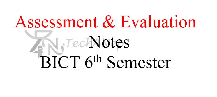 Assessment and Evaluation Notes BICT 6th Semester