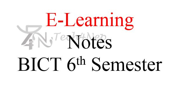 E-Learning Notes BICT 6th Semester
