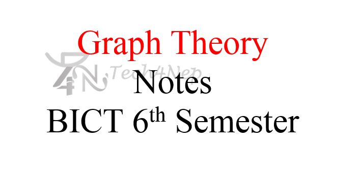 Graph Theory Notes BICT 6th Semester