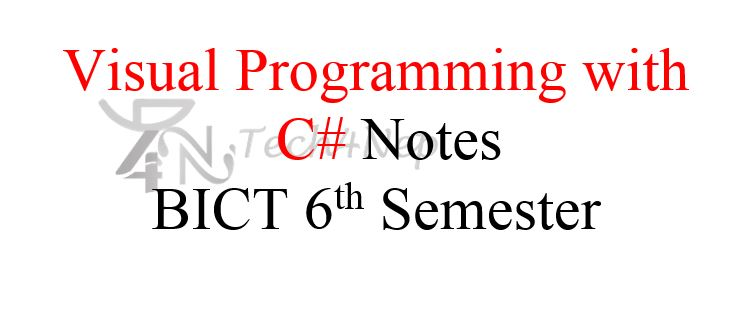 Visual Programming With C# Notes BICT 6th Semester